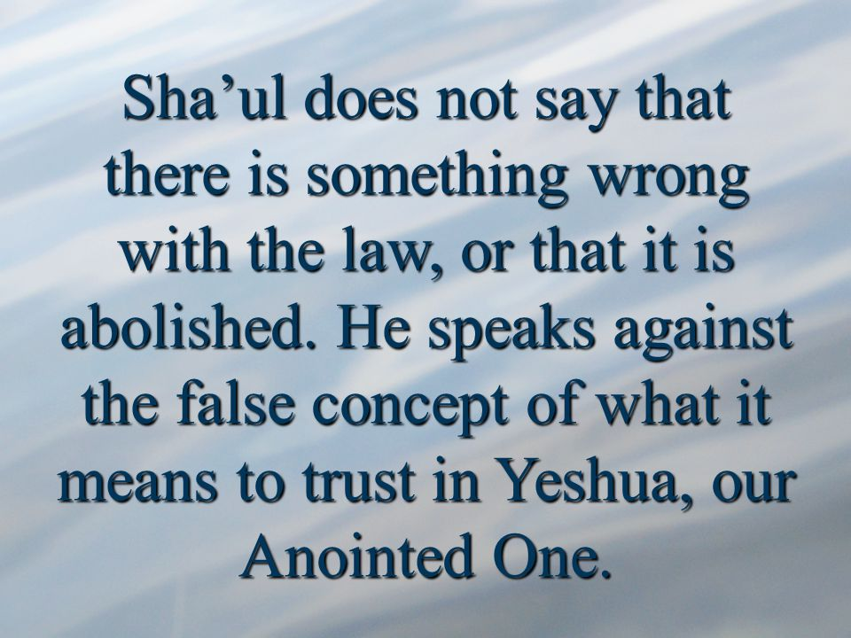 4.Yeshua redeemed us from the curse of the law – not from the law – vs 13.