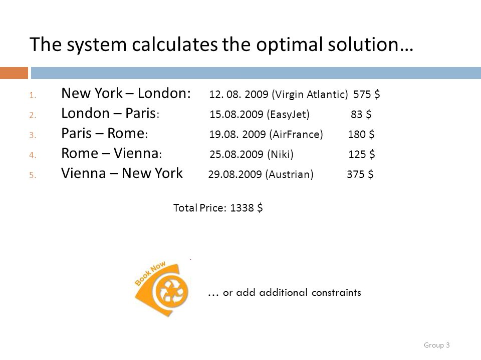 Group 3 The system calculates the optimal solution… 1.