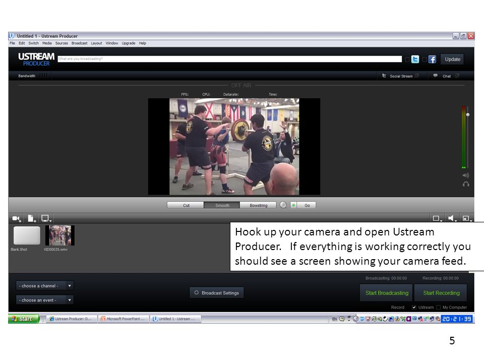 5 Hook up your camera and open Ustream Producer.
