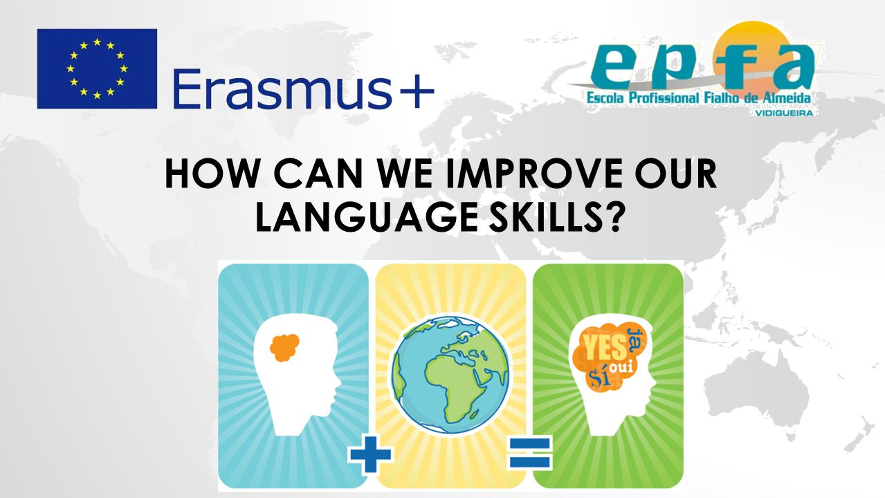 HOW CAN WE IMPROVE OUR LANGUAGE SKILLS?