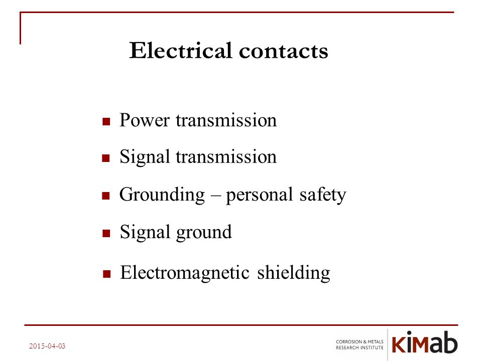 Power transmission Signal transmission Grounding – personal safety Signal ground Electromagnetic shielding Electrical contacts