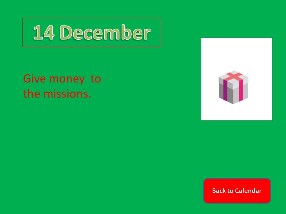 Back to Calendar Give money to the missions.