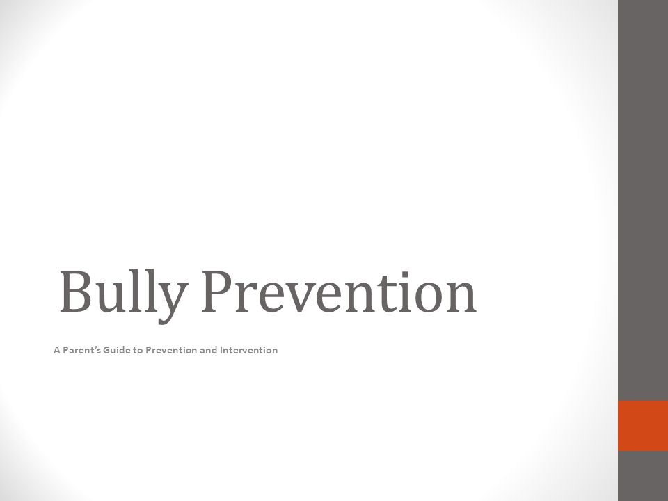 Bully Prevention A Parent's Guide to Prevention and Intervention