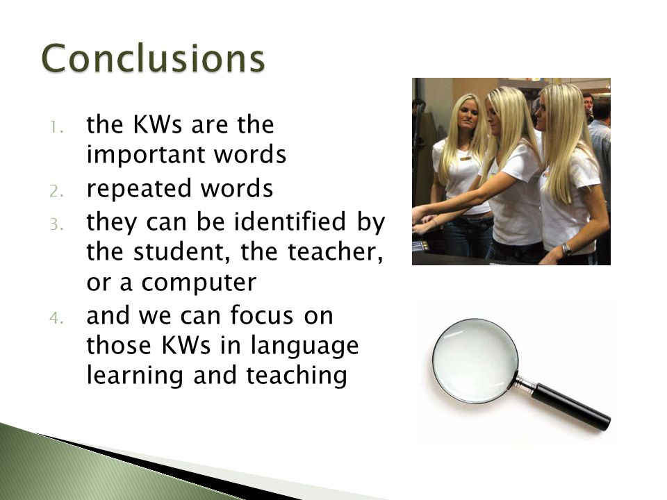 1. the KWs are the important words 2. repeated words 3.