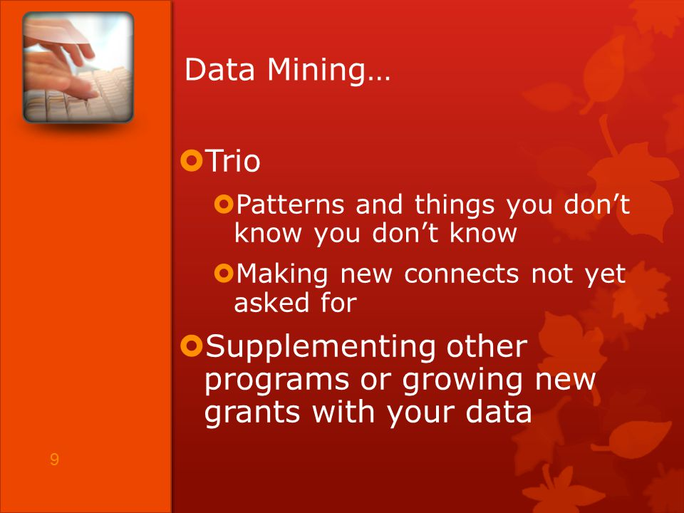 Career Express Suite ©2010 LEARNOVATION™, LLC Data Mining…  Trio  Patterns and things you don't know you don't know  Making new connects not yet asked for  Supplementing other programs or growing new grants with your data 9