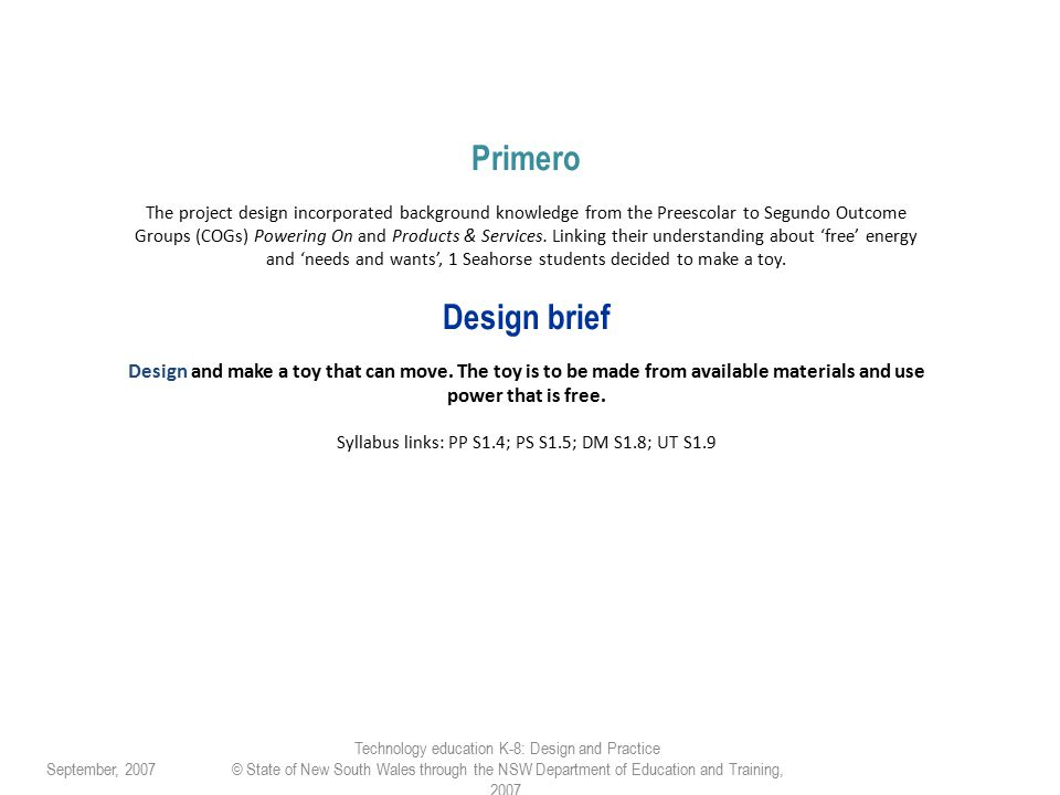 Primero The project design incorporated background knowledge from the Preescolar to Segundo Outcome Groups (COGs) Powering On and Products & Services.
