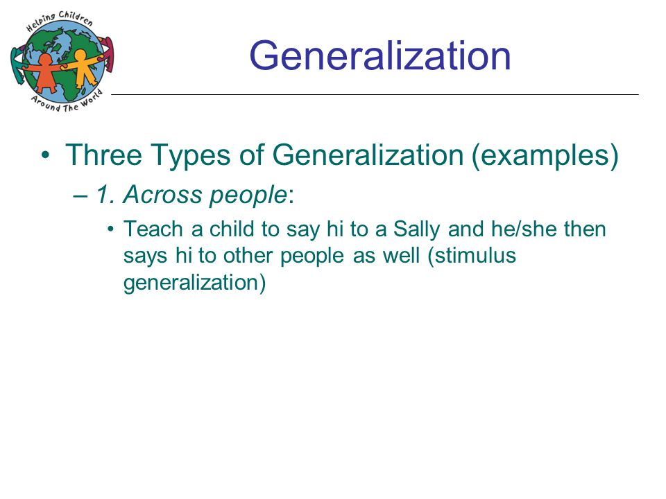 Generalization Three Types of Generalization (examples) –1.