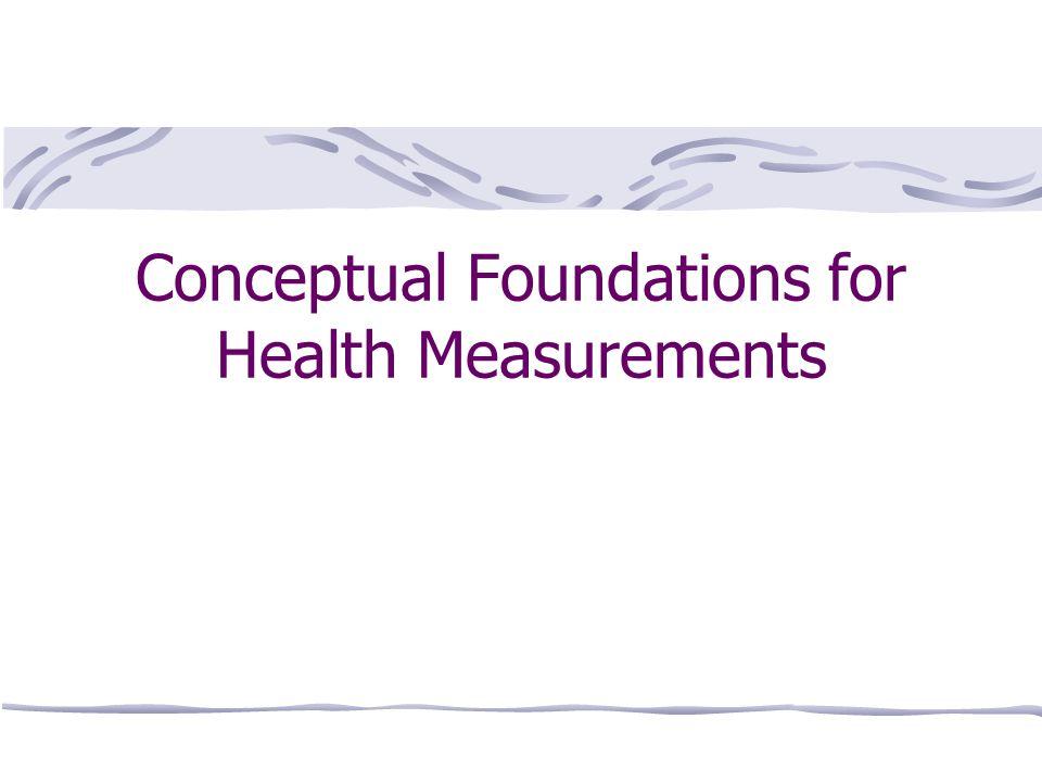 Conceptual Foundations for Health Measurements
