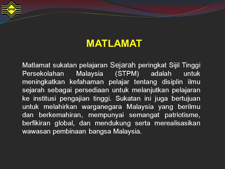 3 MATLAMAT Matlamat sukatan pelajaran Sejarah peringkat Sijil Tinggi Persekolahan Malaysia (STPM) adalah untuk meningkatkan kefahaman pelajar tentang disiplin ilmu sejarah sebagai persediaan untuk melanjutkan pelajaran ke institusi pengajian tinggi.