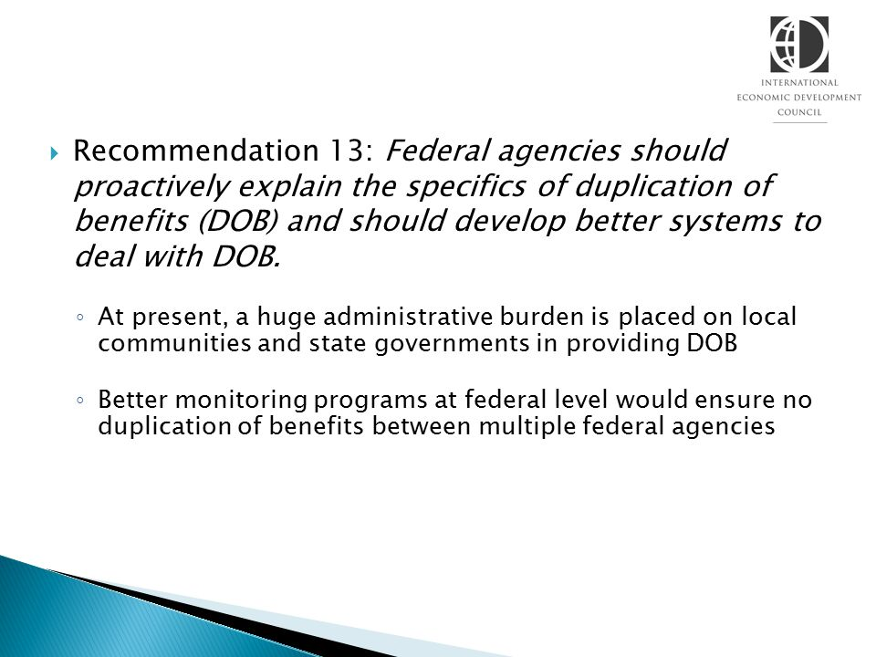  Recommendation 13: Federal agencies should proactively explain the specifics of duplication of benefits (DOB) and should develop better systems to d