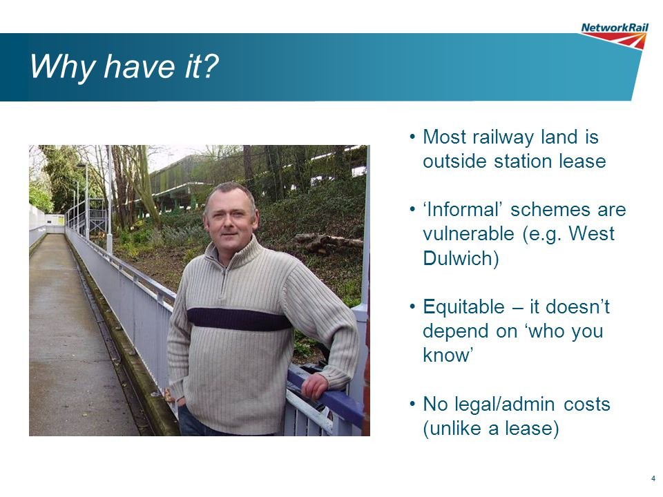 44 Why have it.Most railway land is outside station lease 'Informal' schemes are vulnerable (e.g.