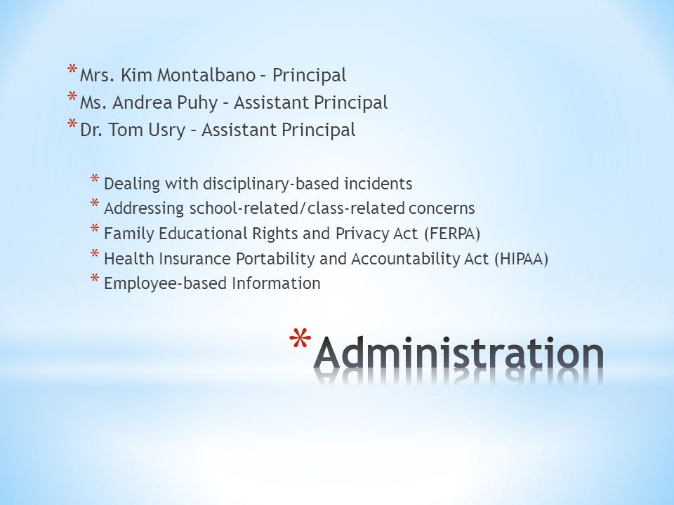 * Mrs. Kim Montalbano – Principal * Ms. Andrea Puhy – Assistant Principal * Dr.