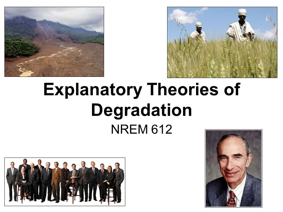 Explanatory Theories of Degradation NREM 612