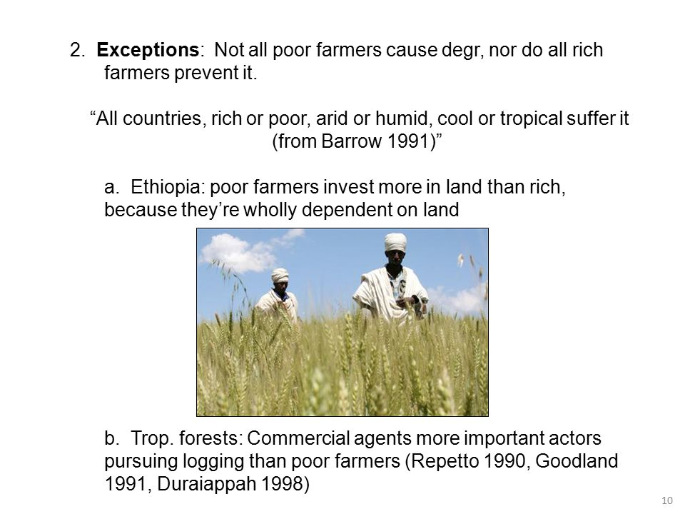 10 2. Exceptions: Not all poor farmers cause degr, nor do all rich farmers prevent it.