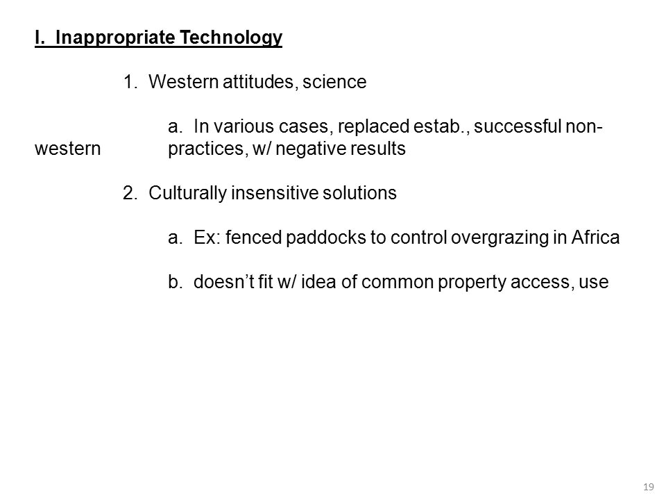 19 I.Inappropriate Technology 1. Western attitudes, science a.
