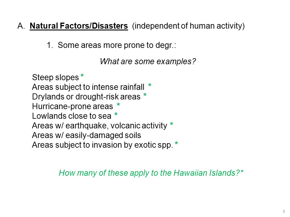 3 A.Natural Factors/Disasters (independent of human activity) 1.