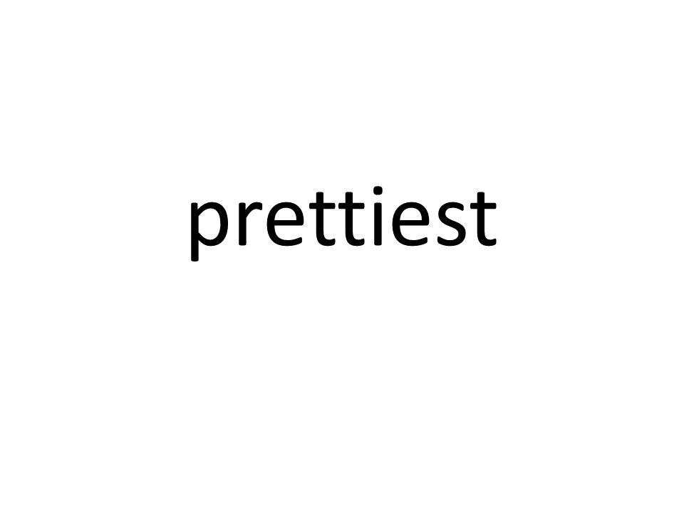 prettiest