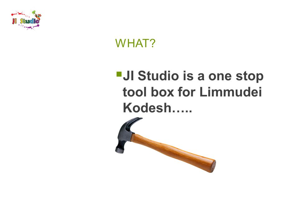 WHAT  JI Studio is a one stop tool box for Limmudei Kodesh…..
