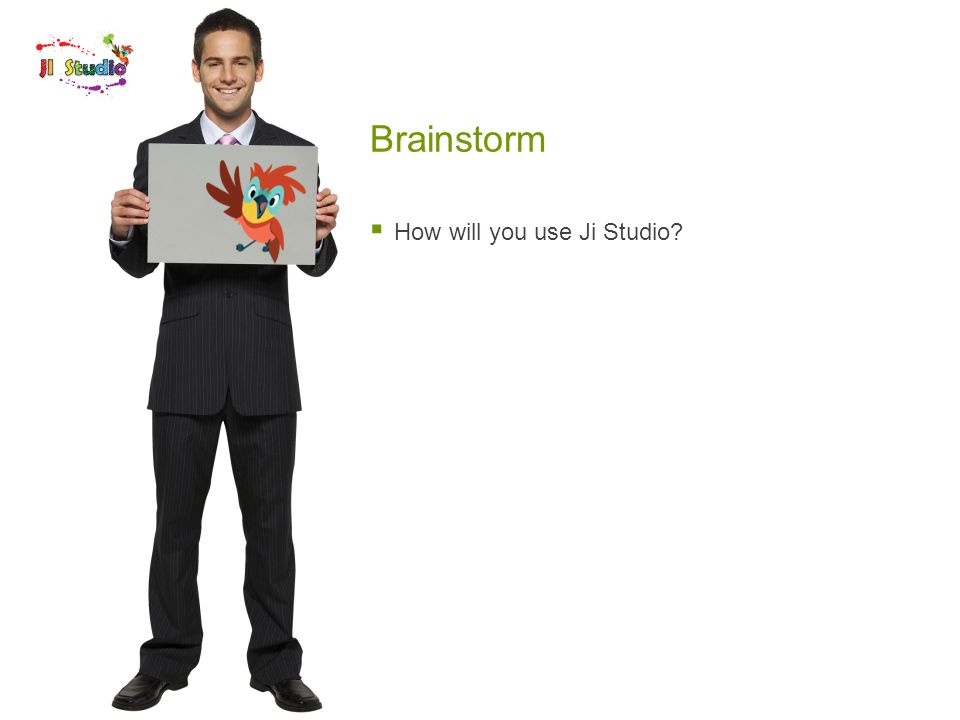 Brainstorm  How will you use Ji Studio