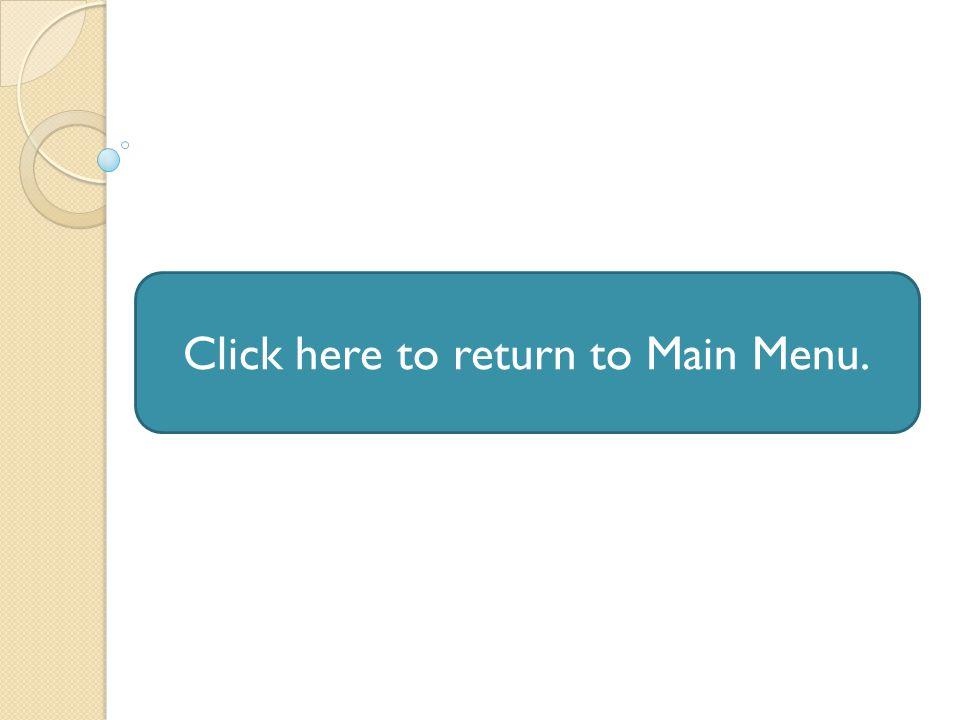 Click here to return to Main Menu.