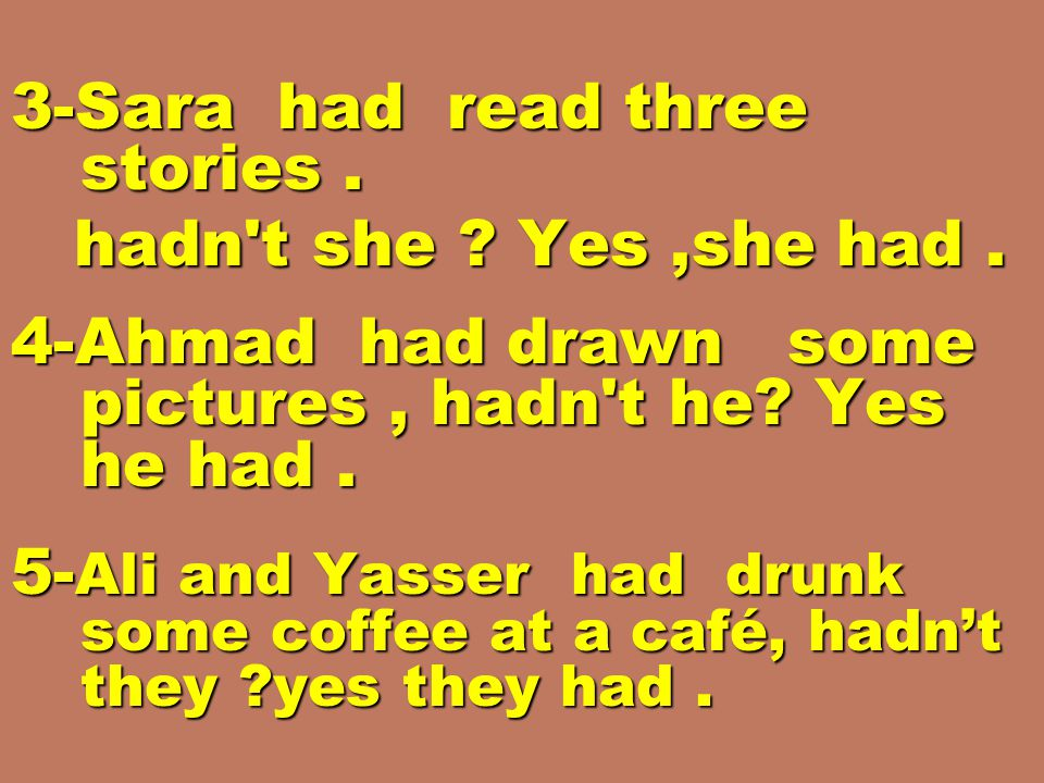 3-Sara had read three stories. hadn t she . Yes,she had.