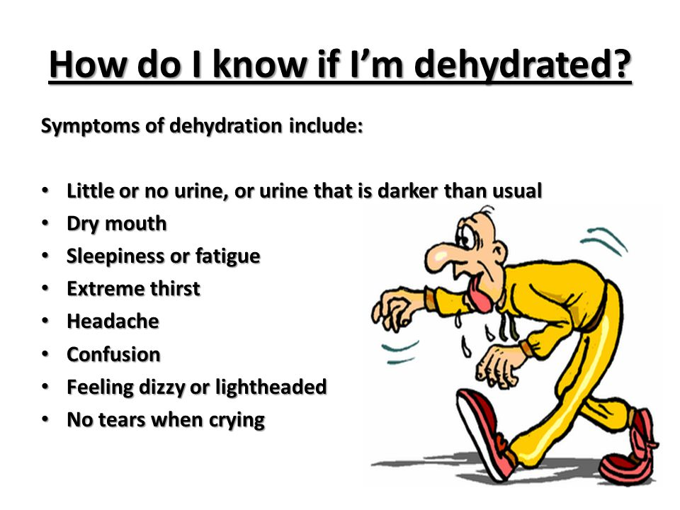 How do I know if I'm dehydrated.