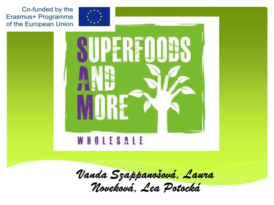  Business name: Superfoods and more, Wholesale  Registration date: 01.