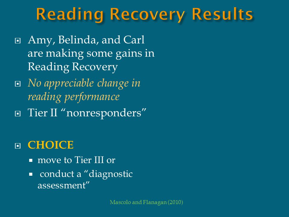 """ Amy, Belinda, and Carl are making some gains in Reading Recovery  No appreciable change in reading performance  Tier II """"nonresponders""""  CHOICE """