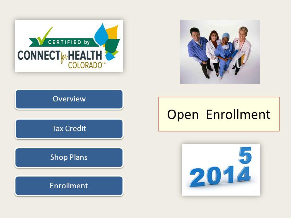 Open Enrollment OverviewTax CreditShop PlansEnrollment