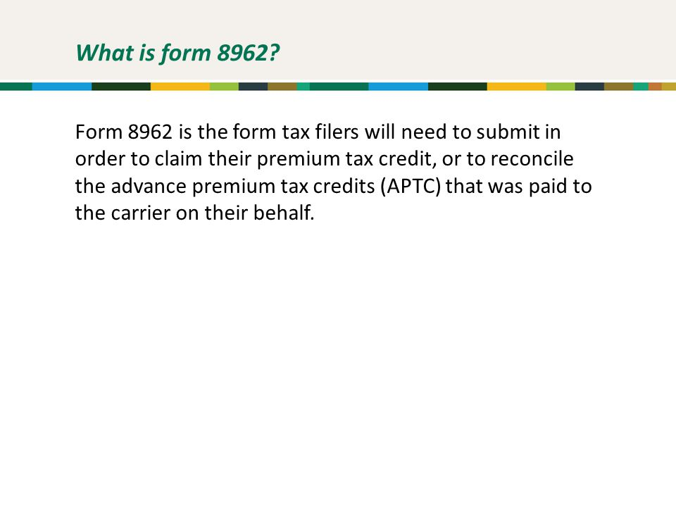 What is form 8962.