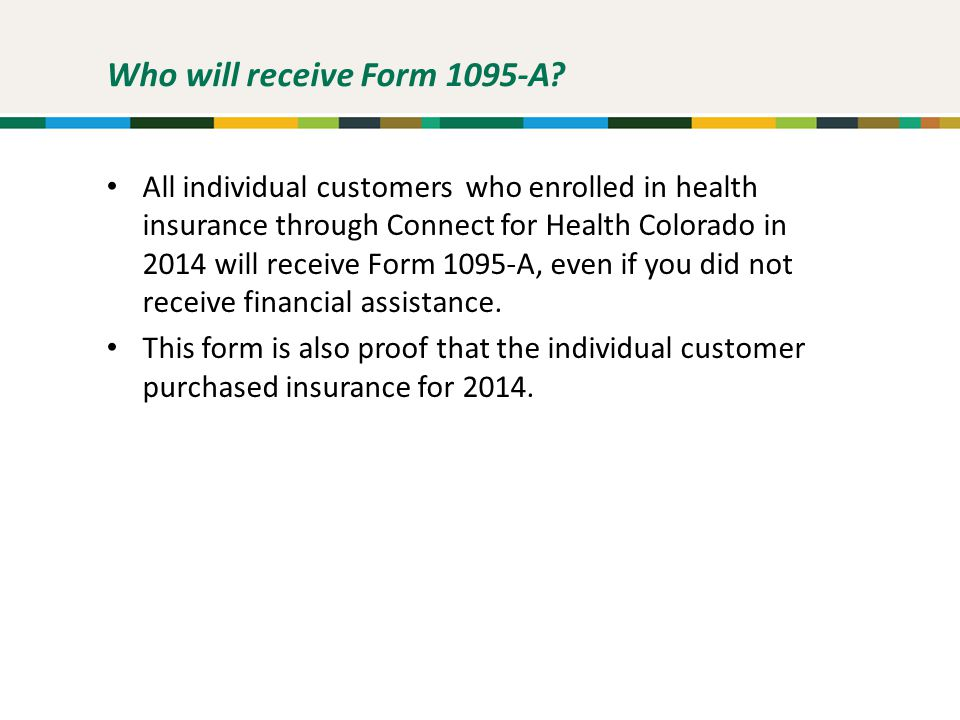 Who will receive Form 1095-A.