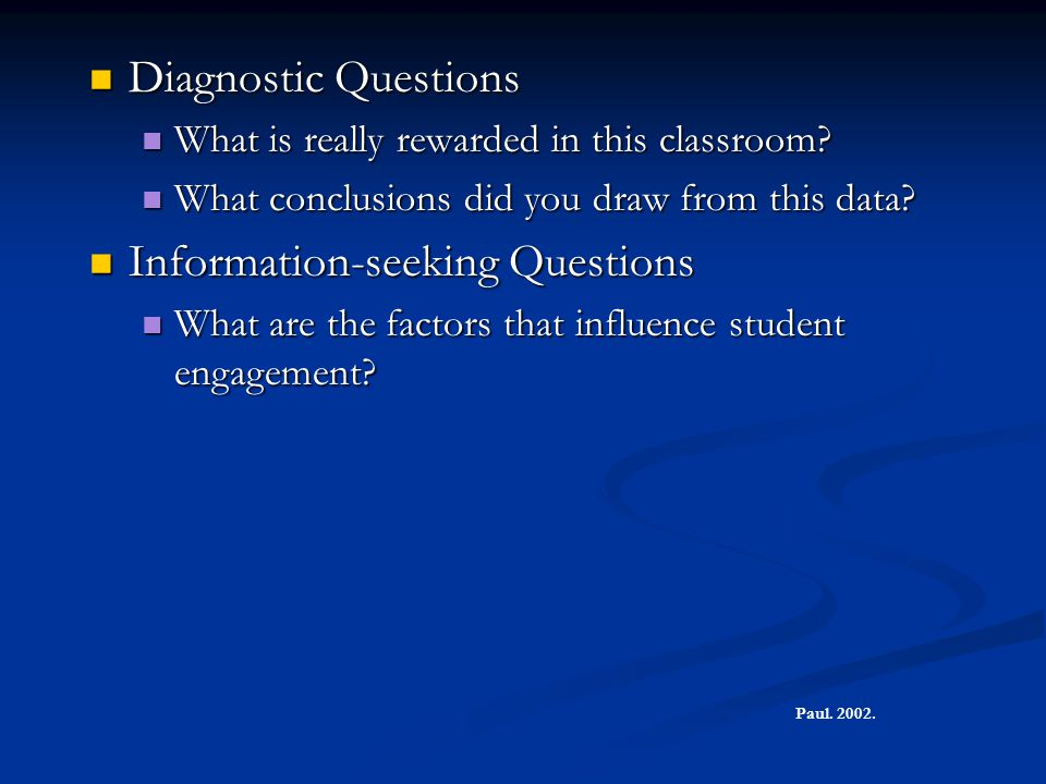 Diagnostic Questions Diagnostic Questions What is really rewarded in this classroom? What is really rewarded in this classroom? What conclusions did y