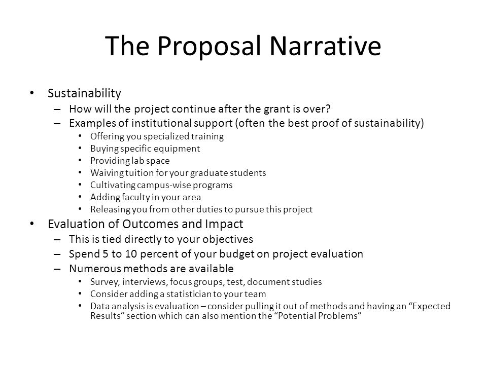 The Proposal Narrative Sustainability – How will the project continue after the grant is over.