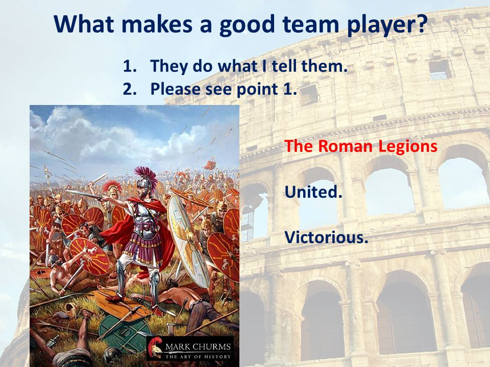 What makes a good team player.1.They do what I tell them.