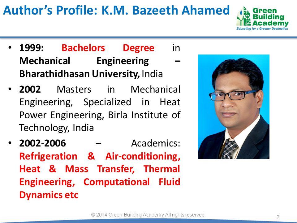 Author's Profile: K.M. Bazeeth Ahamed 1999: Bachelors Degree in Mechanical Engineering – Bharathidhasan University, India 2002 Masters in Mechanical E