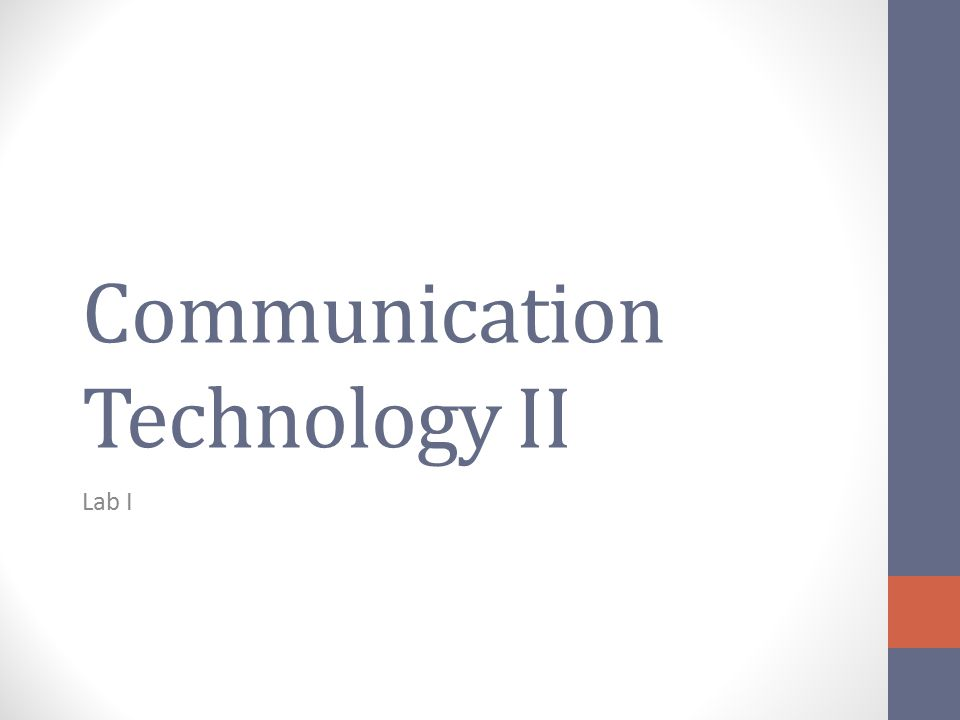 Communication Technology II Lab I