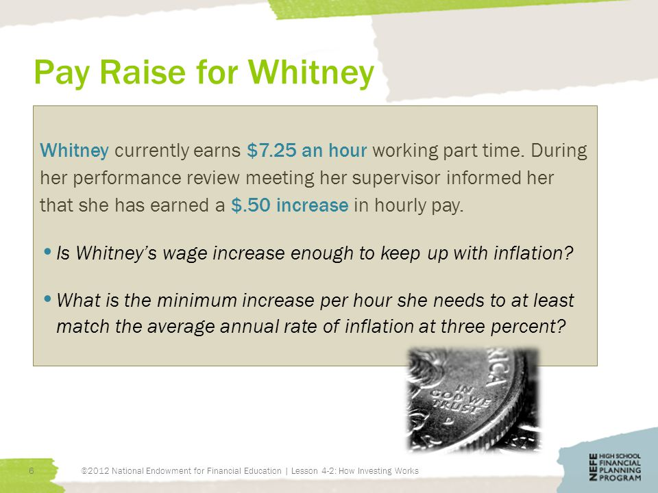 Pay Raise for Whitney Whitney currently earns $7.25 an hour working part time.
