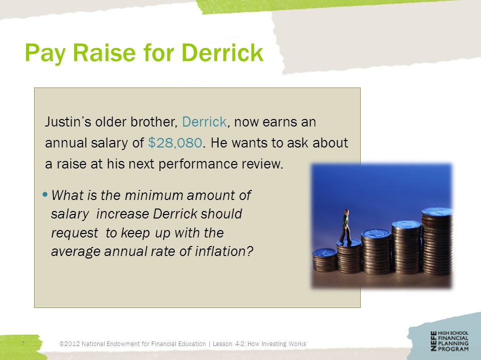 Pay Raise for Derrick Justin's older brother, Derrick, now earns an annual salary of $28,080.