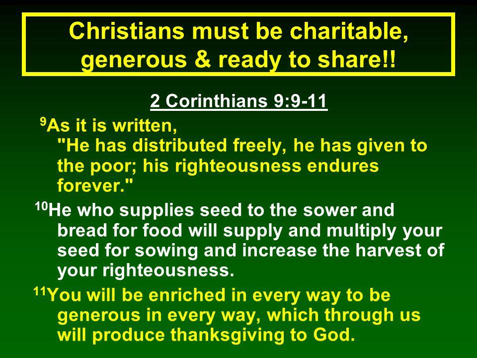 2 Corinthians 9:9-11 9 As it is written,