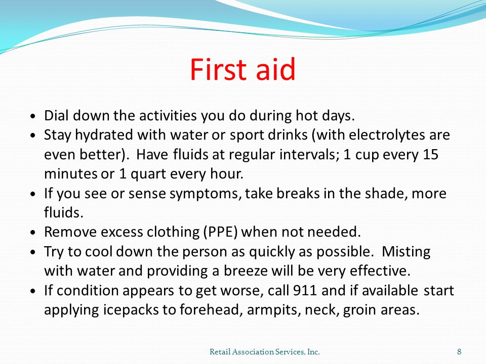 First aid Dial down the activities you do during hot days.
