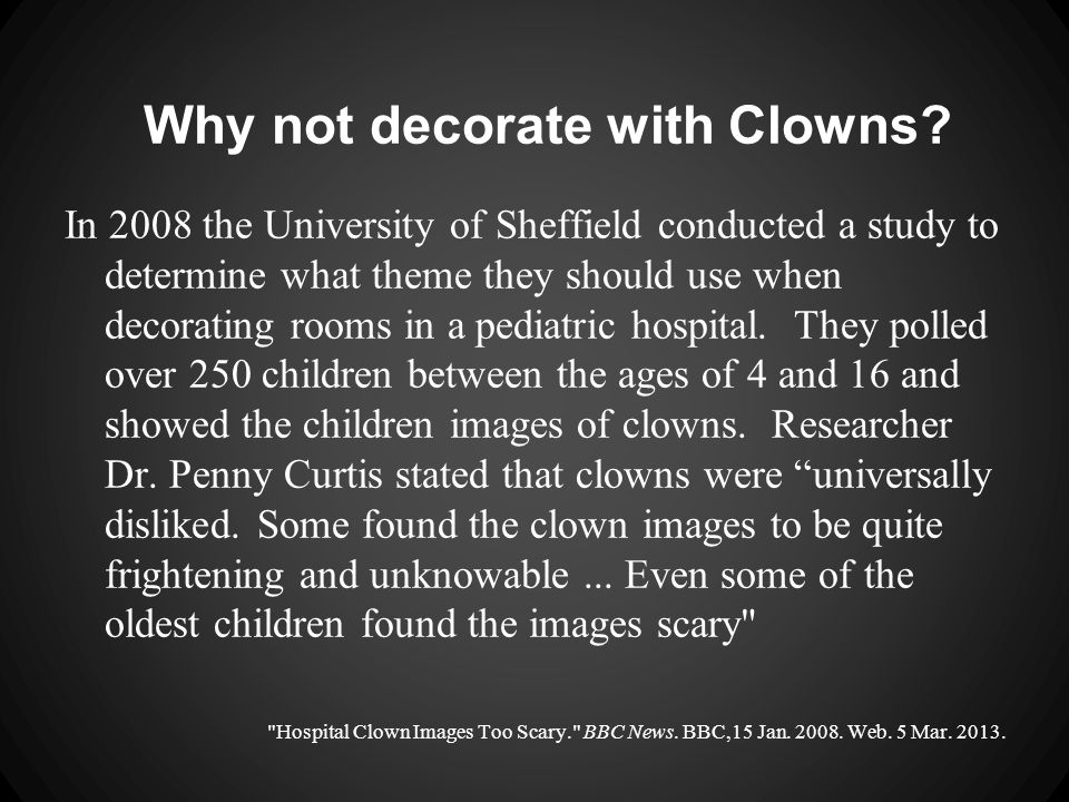 Why not decorate with Clowns.
