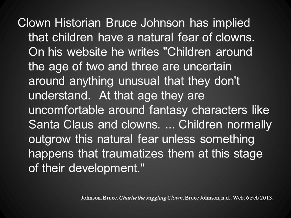 Their child might think clowns are monstrous.Collingwood, Jeffery.