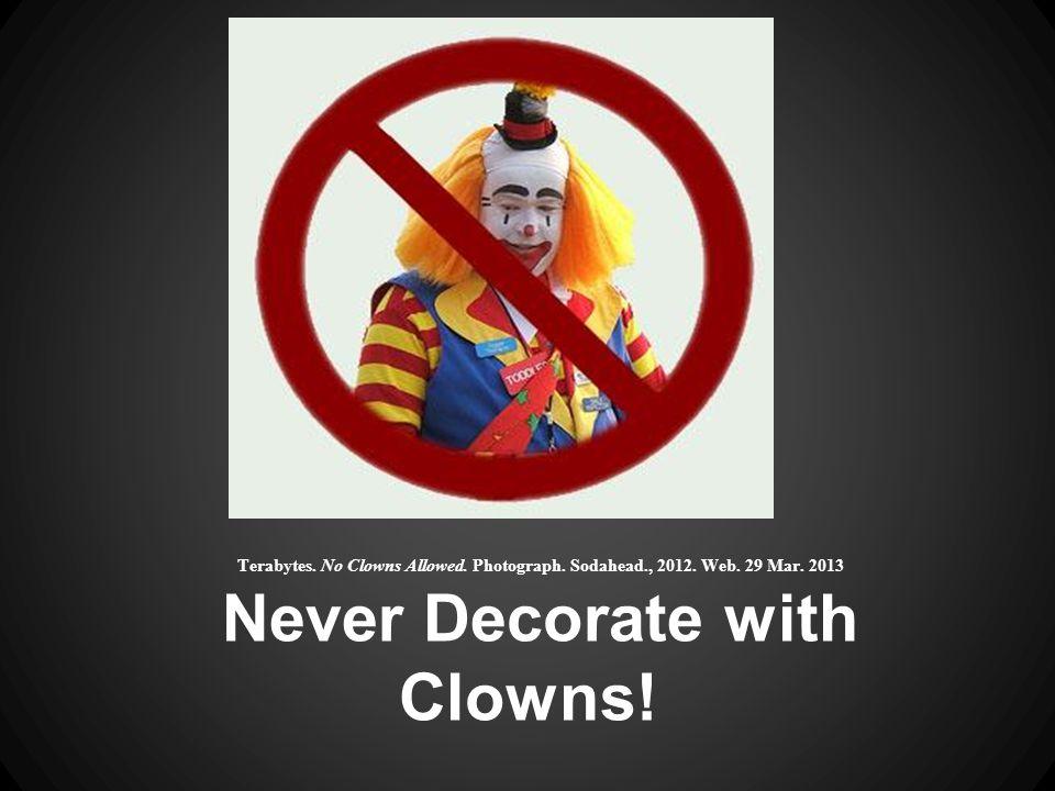Terabytes. No Clowns Allowed. Photograph. Sodahead., 2012.