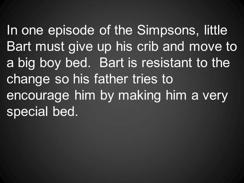 Bart s dad did not intend to scare him, but...Lisa s First Word The Simpsons.