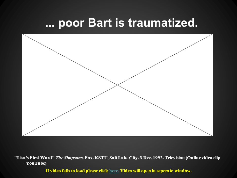 ... poor Bart is traumatized. Lisa s First Word The Simpsons.