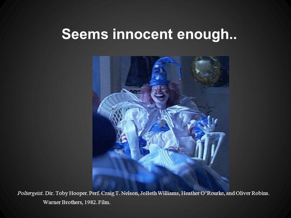 Seems innocent enough.. Poltergeist. Dir. Toby Hooper.