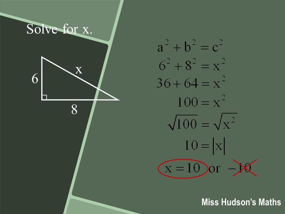 6 8 x Solve for x. Miss Hudson's Maths