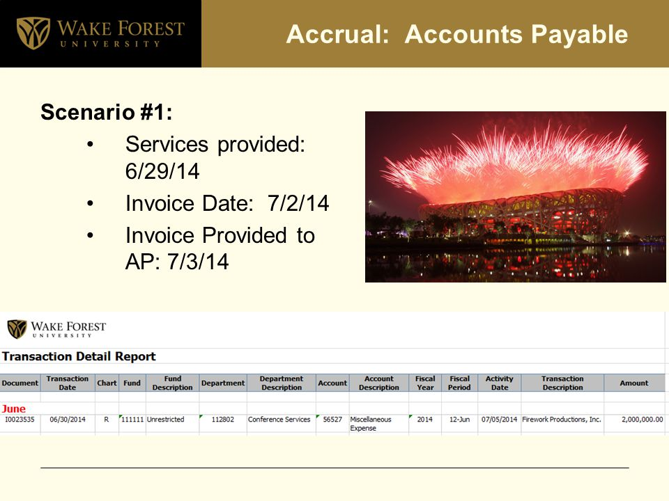Accrual: Accounts Payable Scenario #1: Services provided: 6/29/14 Invoice Date: 7/2/14 Invoice Provided to AP: 7/3/14