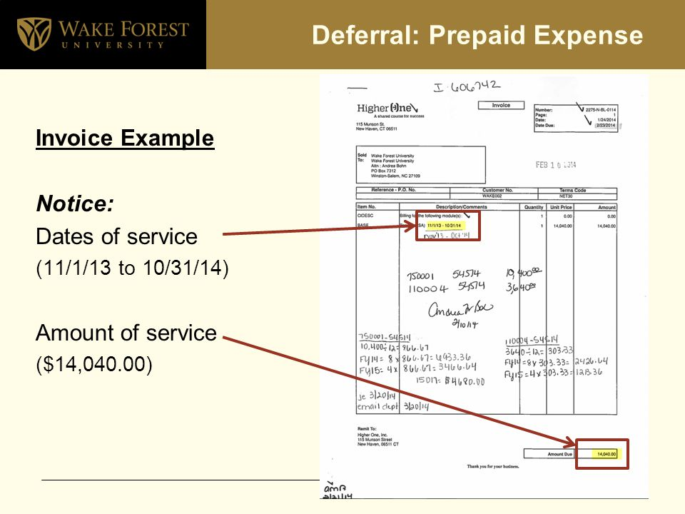 Deferral: Prepaid Expense Invoice Example Notice: Dates of service (11/1/13 to 10/31/14) Amount of service ($14,040.00)