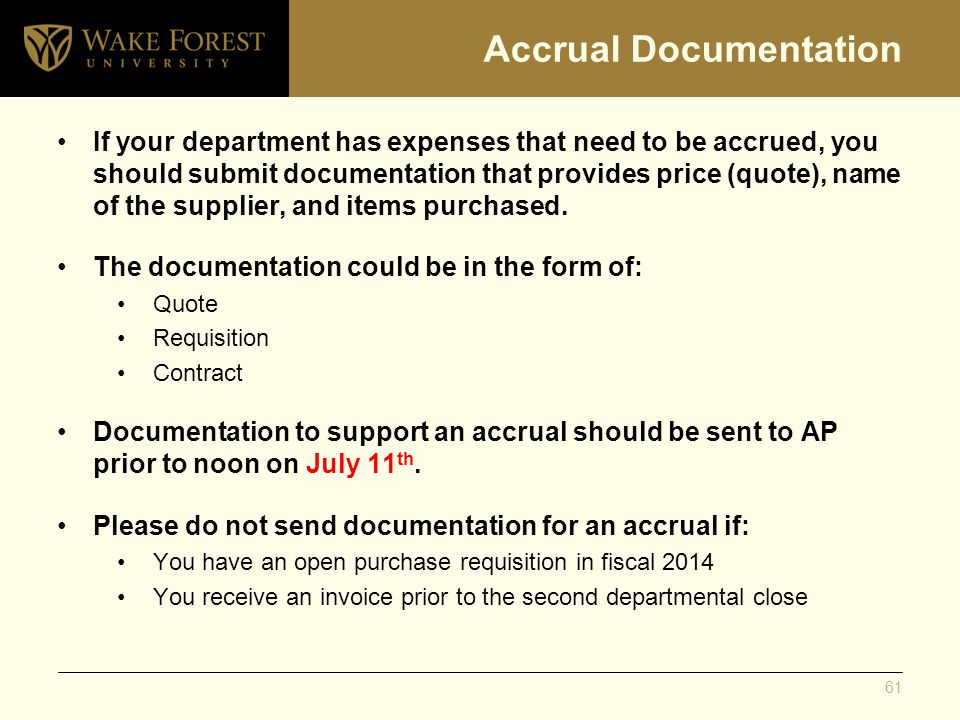 Accrual Documentation If your department has expenses that need to be accrued, you should submit documentation that provides price (quote), name of the supplier, and items purchased.